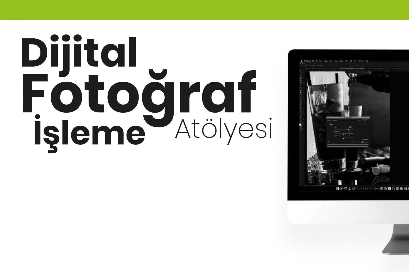 Dijital Fotoğraf İşleme Atölyesi